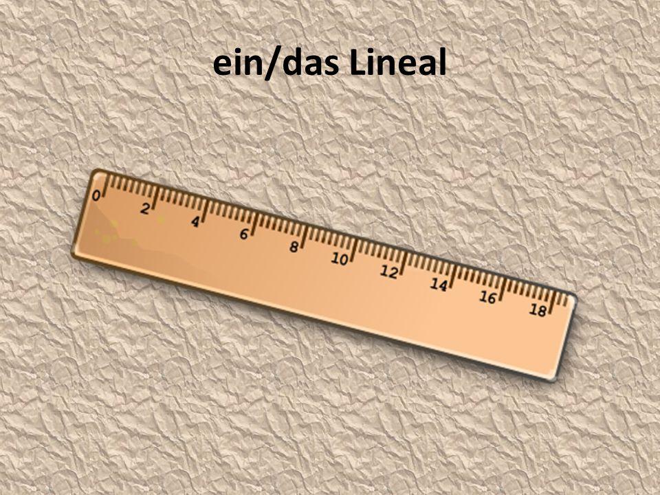 ein/das Lineal