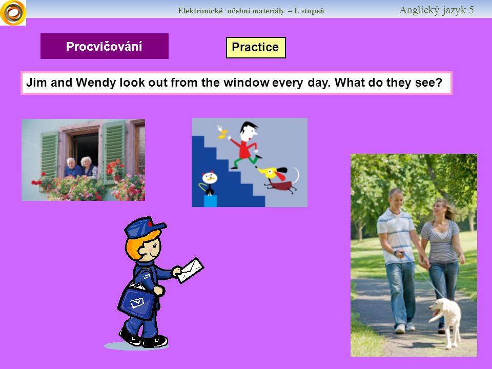 Elektronické učební materiály – I.stupeň Anglický jazyk 5 Procvičování Practice 1.....
