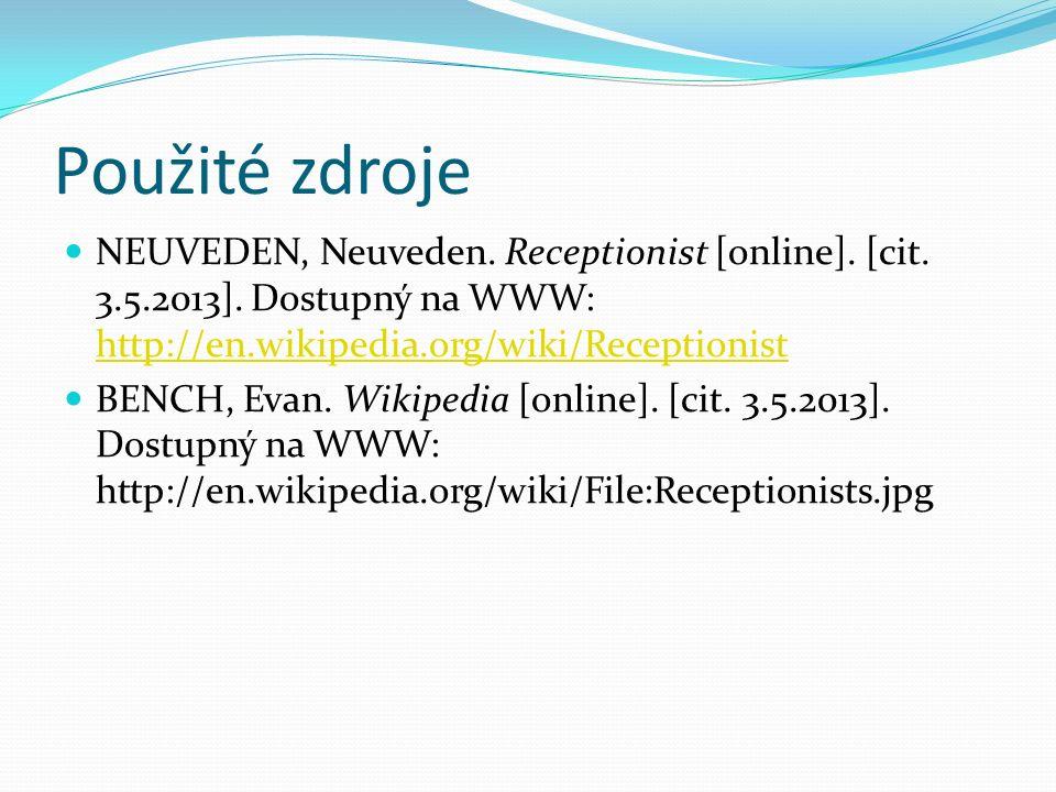 Použité zdroje NEUVEDEN, Neuveden.Receptionist [online].