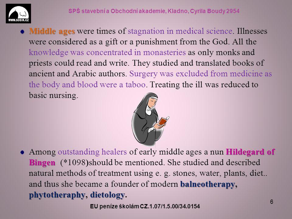 SPŠ stavební a Obchodní akademie, Kladno, Cyrila Boudy 2954 Middle ages Middle ages were times of stagnation in medical science.