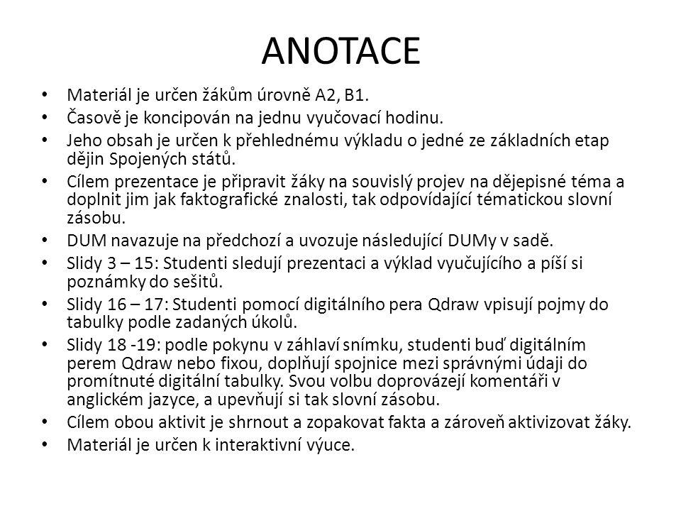 ANOTACE Materiál je určen žákům úrovně A2, B1. Časově je koncipován na jednu vyučovací hodinu.