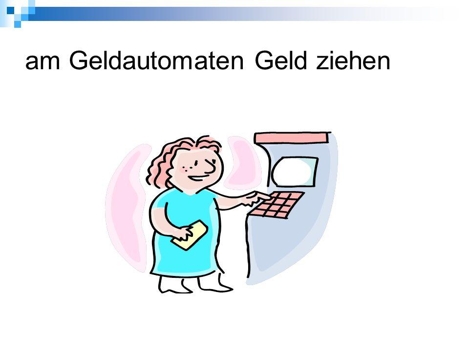 am Geldautomaten Geld ziehen