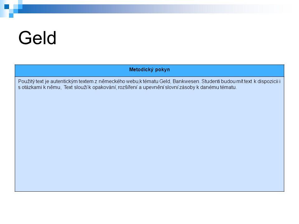 Geld Metodický pokyn Použitý text je autentickým textem z německého webu,k tématu Geld, Bankwesen.