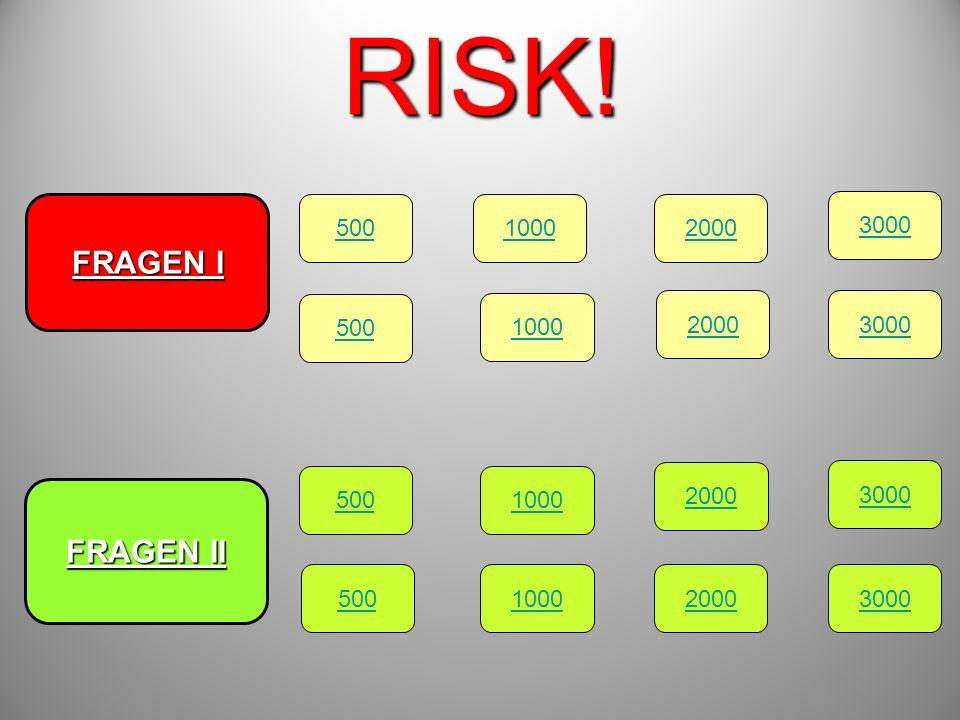 RISK! FRAGEN I FRAGEN II 500 1000 2000 3000 20003000 500 1000 3000 2000 3000
