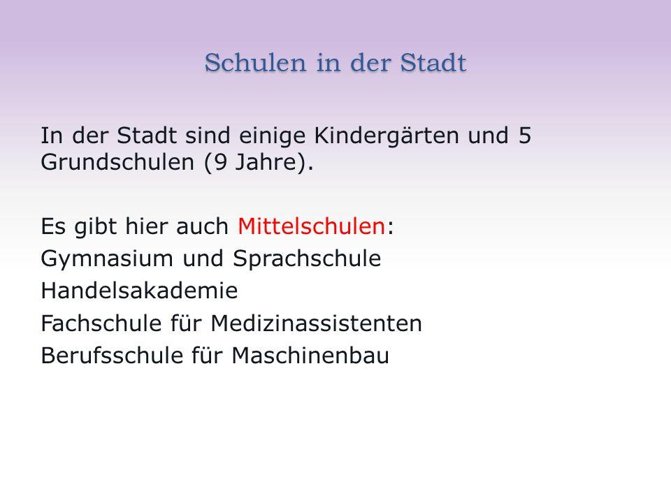 Schulen in der Stadt In der Stadt sind einige Kindergärten und 5 Grundschulen (9 Jahre). Es gibt hier auch Mittelschulen: Gymnasium und Sprachschule H