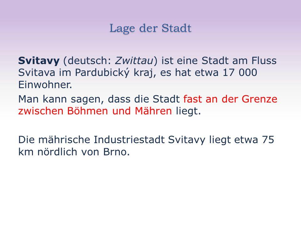 Lage der Stadt Svitavy (deutsch: Zwittau) ist eine Stadt am Fluss Svitava im Pardubický kraj, es hat etwa 17 000 Einwohner. Man kann sagen, dass die S
