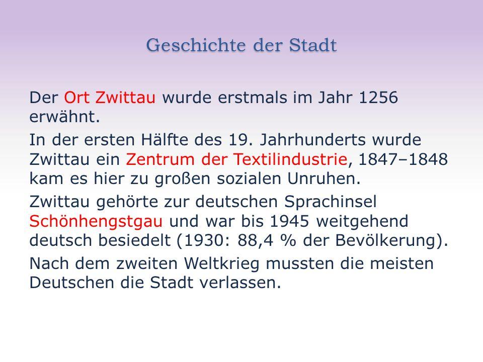 Geschichte der Stadt Der Ort Zwittau wurde erstmals im Jahr 1256 erwähnt. In der ersten Hälfte des 19. Jahrhunderts wurde Zwittau ein Zentrum der Text