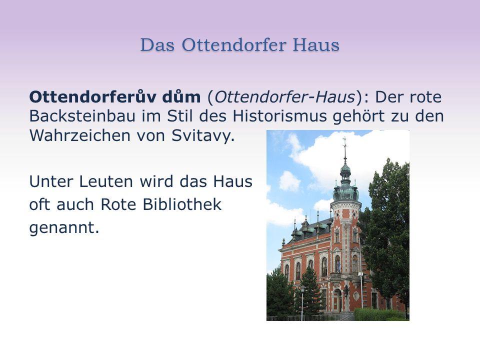 Das Ottendorfer Haus Ottendorferův dům (Ottendorfer-Haus): Der rote Backsteinbau im Stil des Historismus gehört zu den Wahrzeichen von Svitavy.