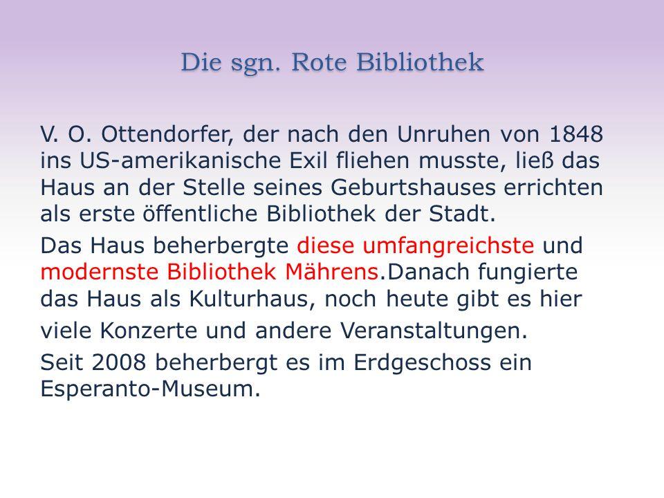 Die sgn. Rote Bibliothek V. O. Ottendorfer, der nach den Unruhen von 1848 ins US-amerikanische Exil fliehen musste, ließ das Haus an der Stelle seines
