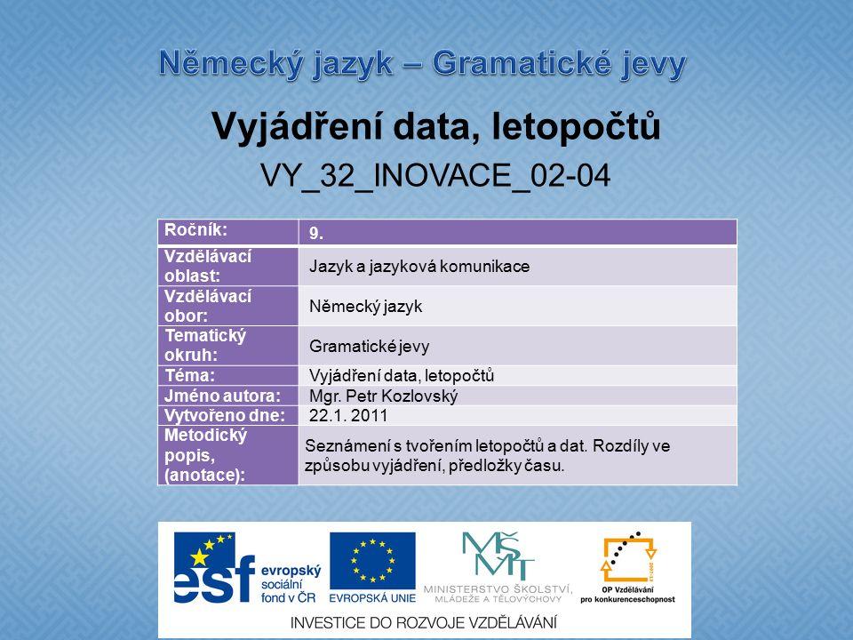 Vyjádření data, letopočtů VY_32_INOVACE_02-04 Ročník: 9.