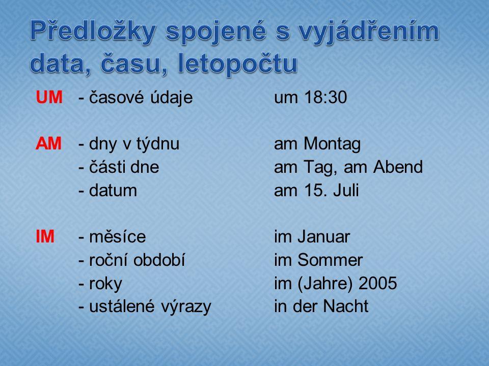 UM- časové údaje um 18:30 AM - dny v týdnuam Montag - části dneam Tag, am Abend - datumam 15.
