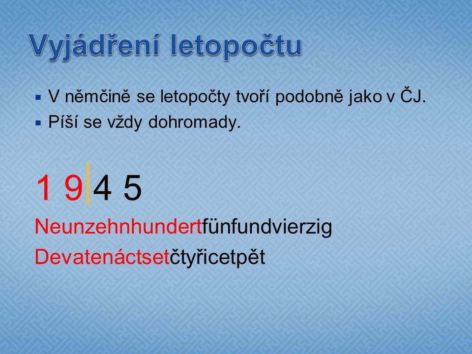  V němčině se letopočty tvoří podobně jako v ČJ.  Píší se vždy dohromady.