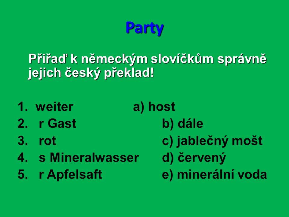 Party Přiřaď k německým slovíčkům správně jejich český překlad.