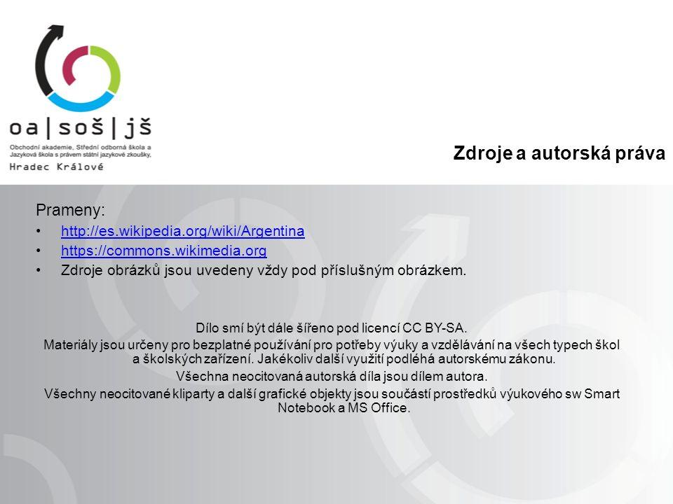 Zdroje a autorská práva Prameny: http://es.wikipedia.org/wiki/Argentina https://commons.wikimedia.org Zdroje obrázků jsou uvedeny vždy pod příslušným obrázkem.