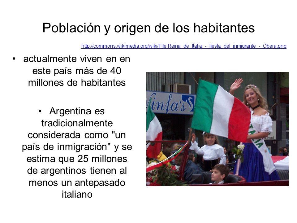 Población y origen de los habitantes actualmente viven en en este país más de 40 millones de habitantes Argentina es tradicionalmente considerada como un país de inmigración y se estima que 25 millones de argentinos tienen al menos un antepasado italiano http://commons.wikimedia.org/wiki/File:Reina_de_Italia_-_fiesta_del_inmigrante_-_Obera.png