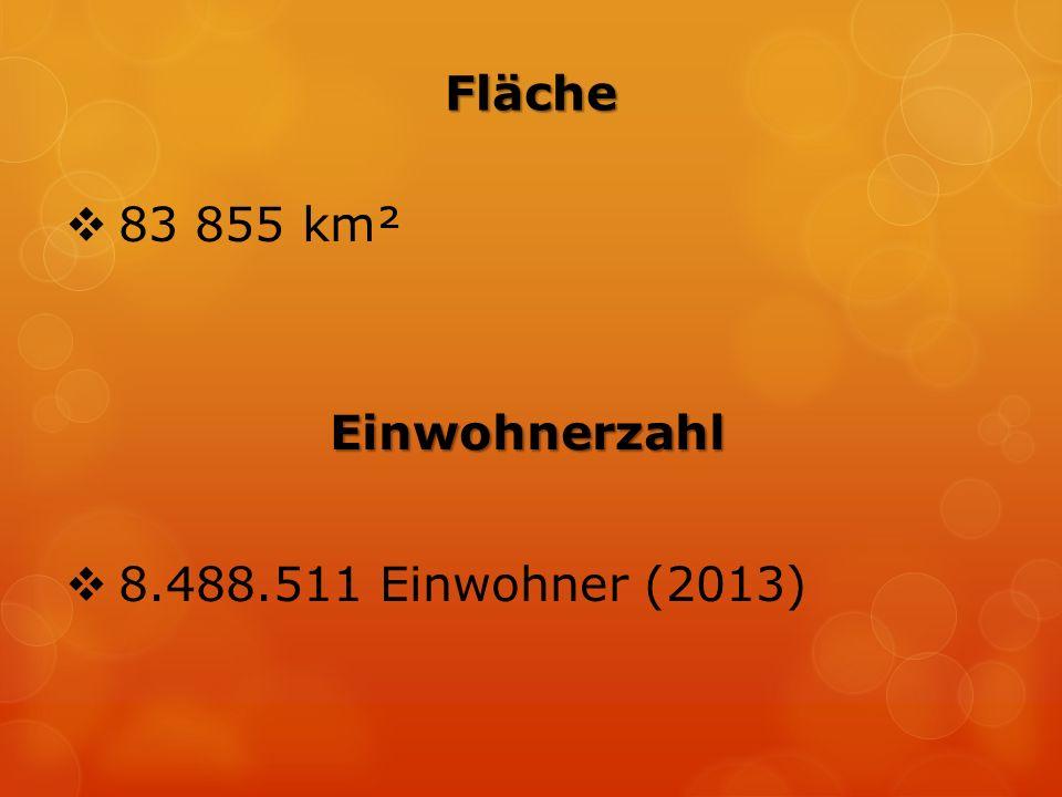 Fläche  83 855 km² Einwohnerzahl  8.488.511 Einwohner (2013)