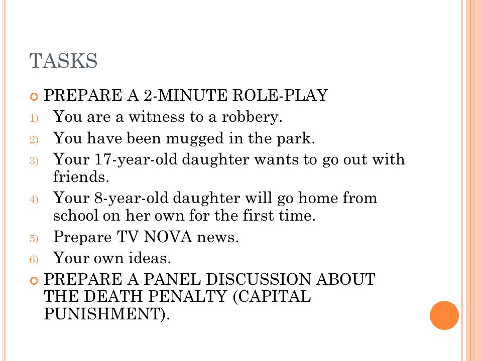 TASKS PREPARE A 2-MINUTE ROLE-PLAY 1) You are a witness to a robbery.