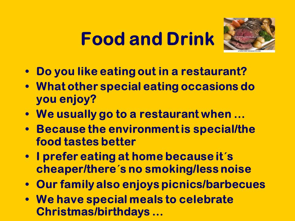 Food and Drink Do you like eating out in a restaurant.