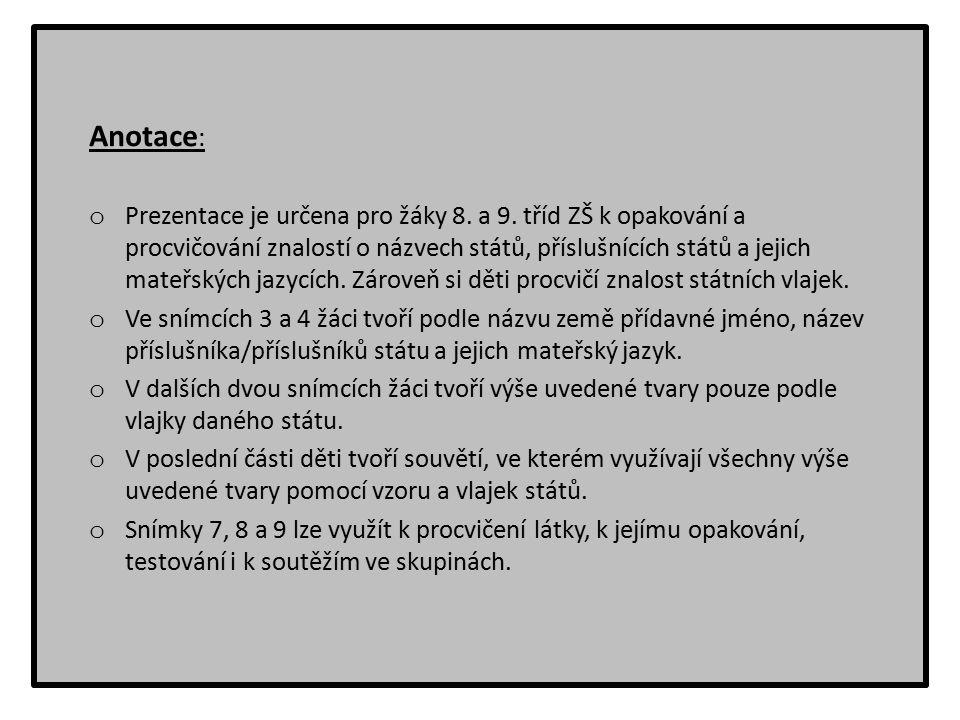 Anotace : o Prezentace je určena pro žáky 8. a 9.