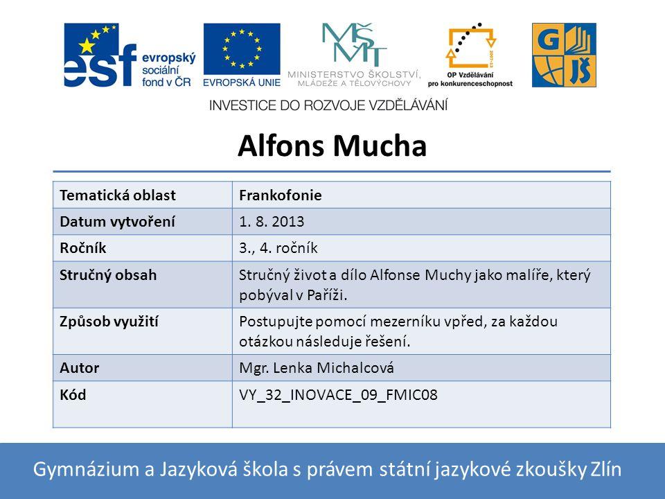 Alfons Mucha Gymnázium a Jazyková škola s právem státní jazykové zkoušky Zlín Tematická oblastFrankofonie Datum vytvoření1.