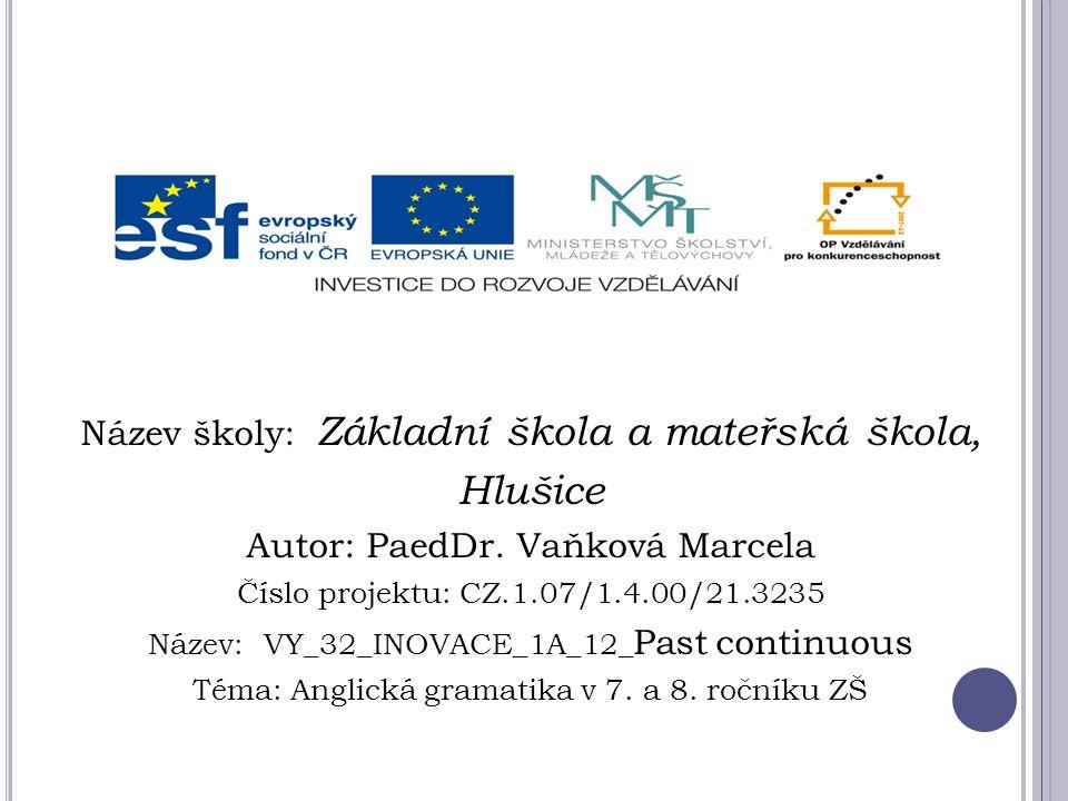 Název školy: Základní škola a mateřská škola, Hlušice Autor: PaedDr.
