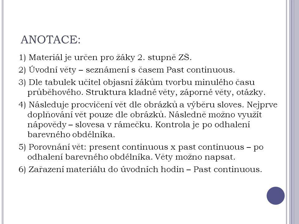 ANOTACE: 1) Materiál je určen pro žáky 2. stupně ZŠ.