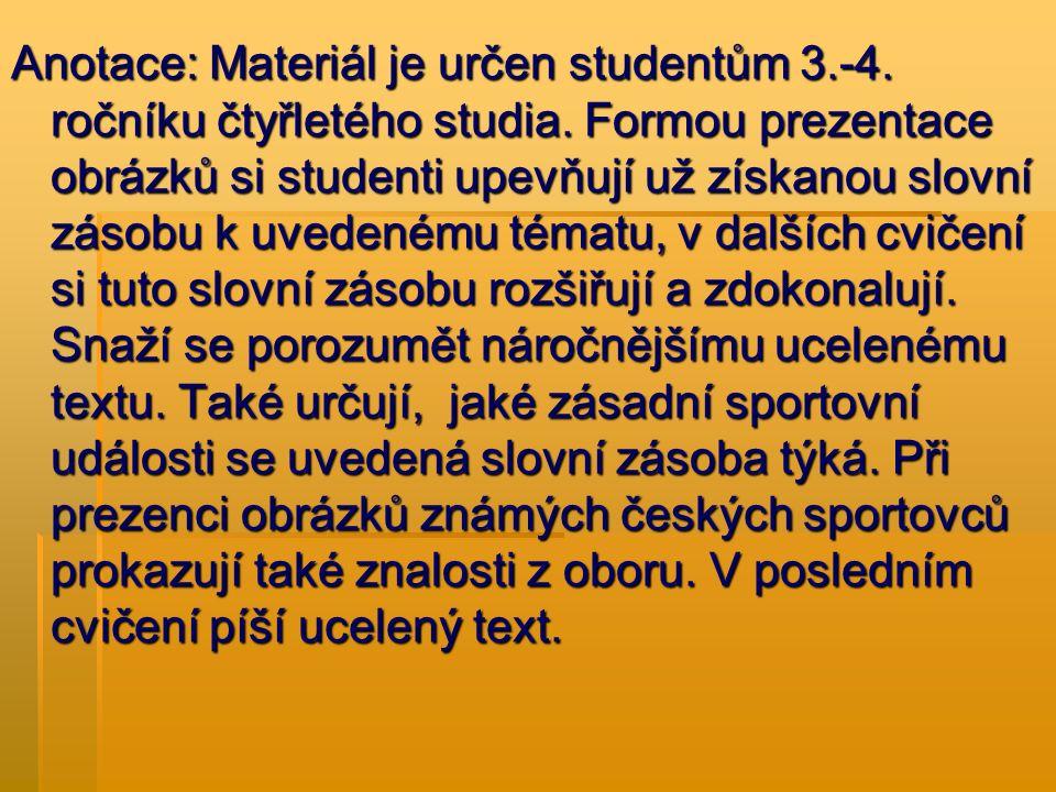 Anotace: Materiál je určen studentům 3.-4.ročníku čtyřletého studia.