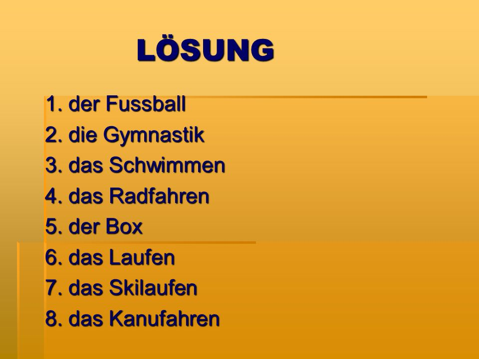 Welche Sportdisziplinen sehen Sie auf den Bildern? 1. 2. 3. 5. 5. 4. 4. 6. 6. 7. 8. 7. 8. Lösung