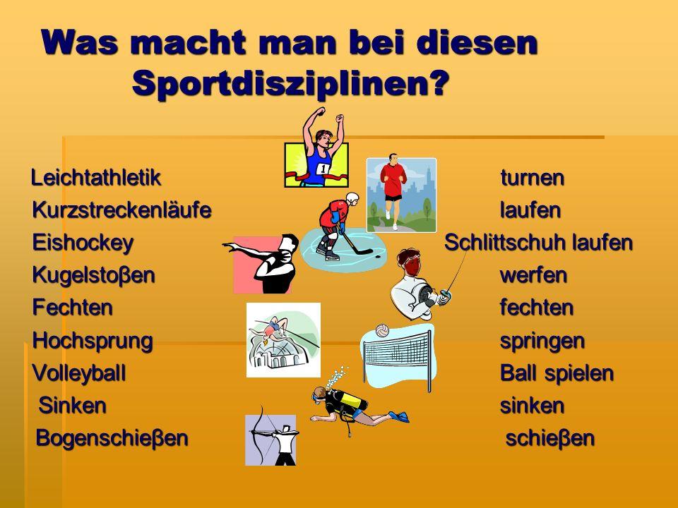 Was macht man bei diesen Sportdisziplinen.