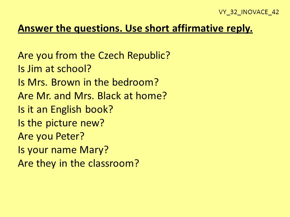 Answer the questions. Use short affirmative reply.