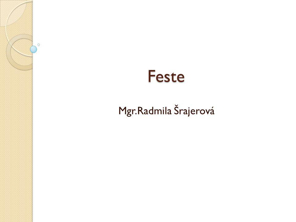 Feste Mgr.Radmila Šrajerová