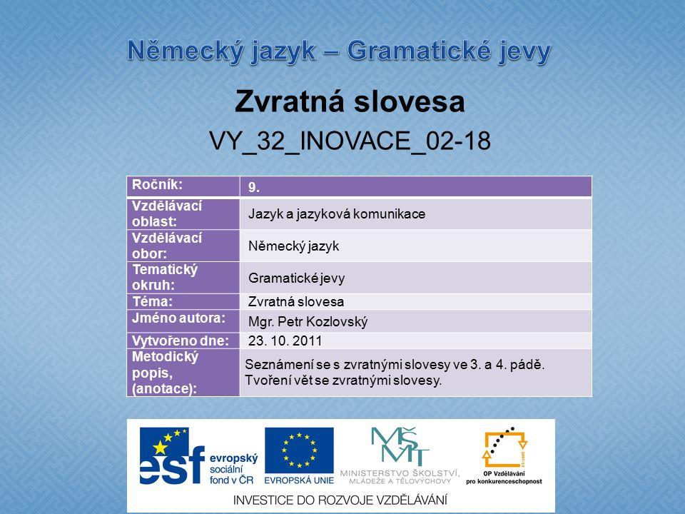 Zvratná slovesa VY_32_INOVACE_02-18 Ročník: 9.
