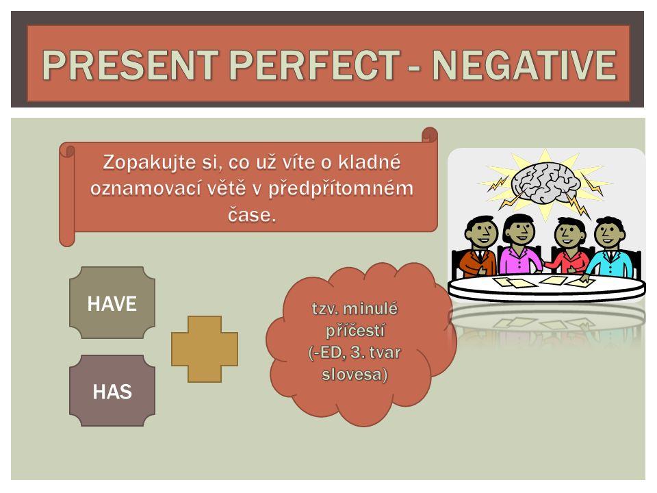 Prohlédni si tyto věty a pokus se sestavit pravidlo pro tvorbu záporu v předpřítomném čase.