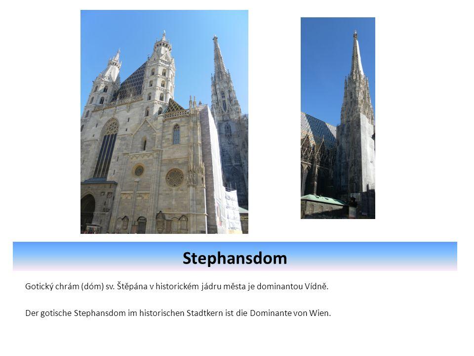 Stephansdom Gotický chrám (dóm) sv. Štěpána v historickém jádru města je dominantou Vídně.