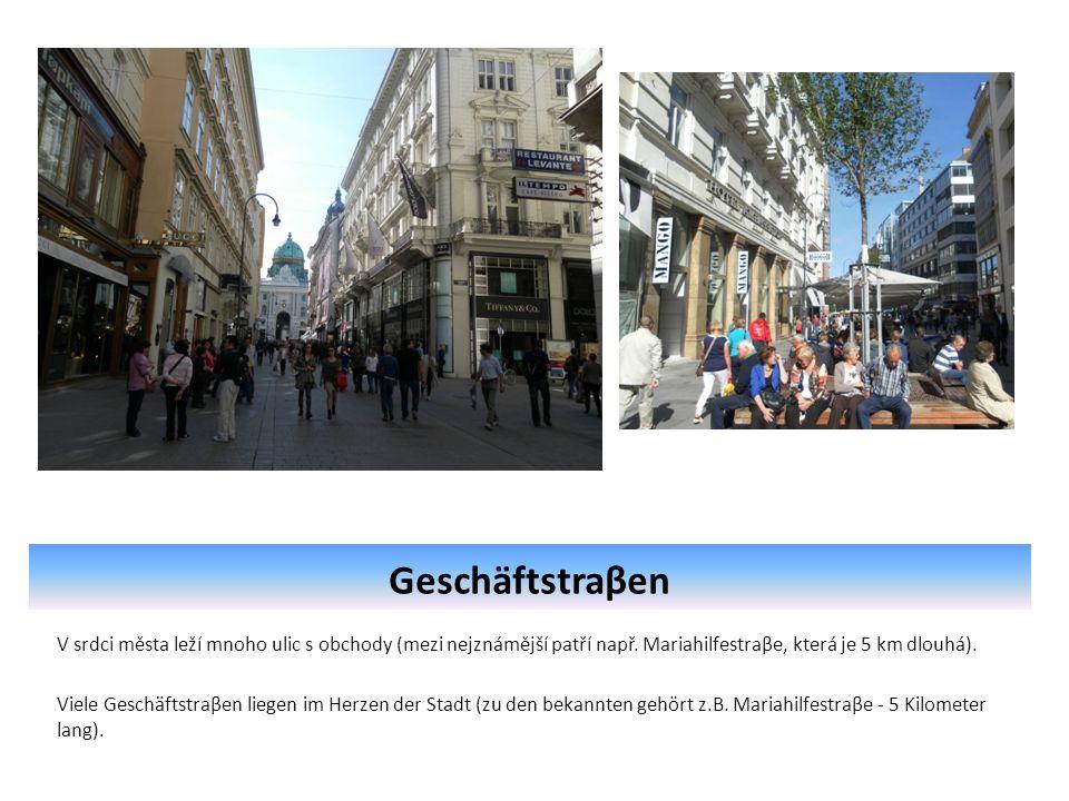 Geschäftstraβen V srdci města leží mnoho ulic s obchody (mezi nejznámější patří např.