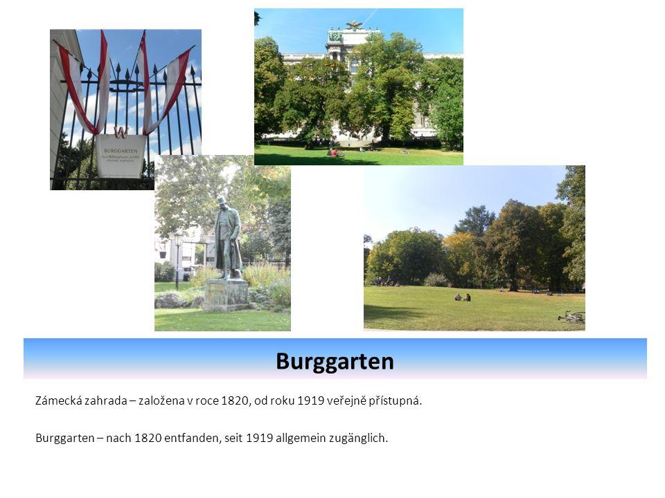 Burggarten Zámecká zahrada – založena v roce 1820, od roku 1919 veřejně přístupná.