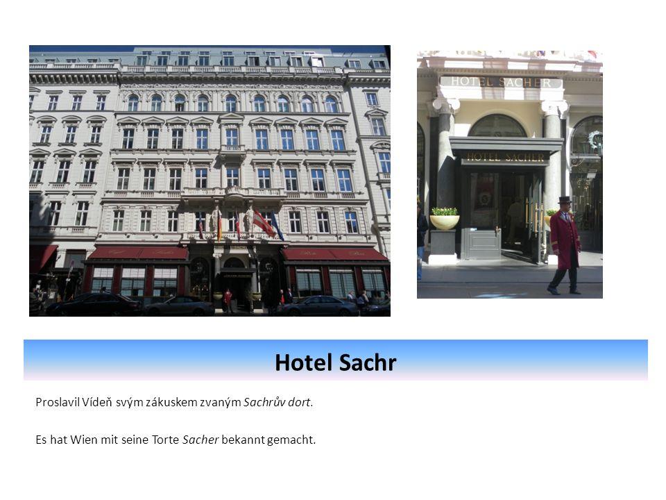 Hotel Sachr Proslavil Vídeň svým zákuskem zvaným Sachrův dort.