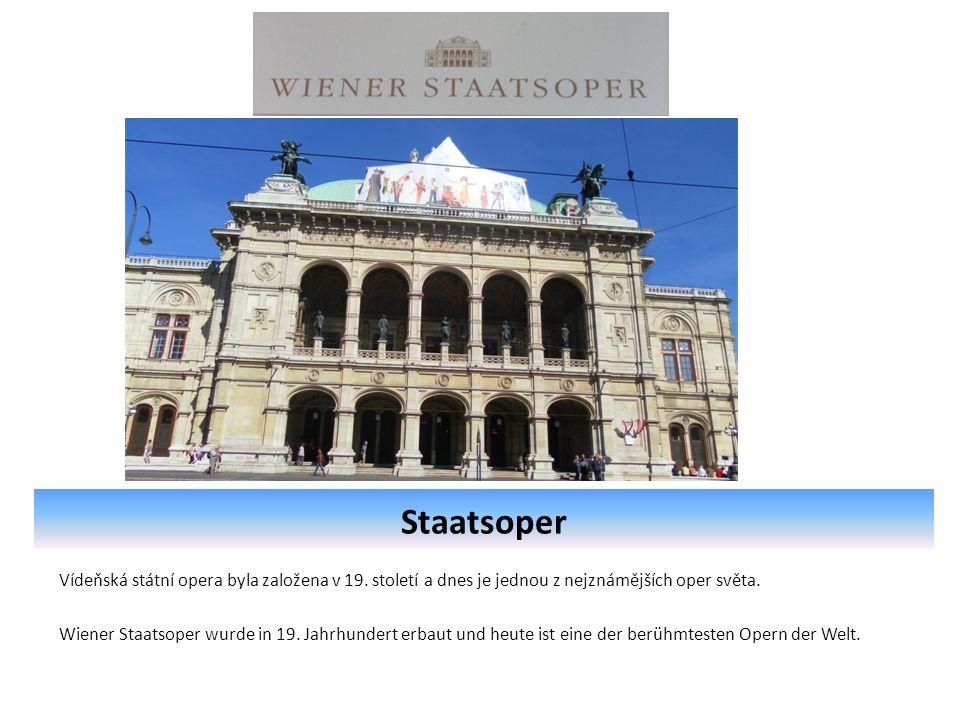 Staatsoper Vídeňská státní opera byla založena v 19.