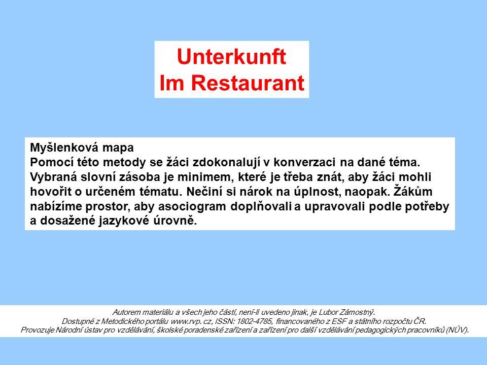 Unterkunft Im Restaurant Myšlenková mapa Pomocí této metody se žáci zdokonalují v konverzaci na dané téma. Vybraná slovní zásoba je minimem, které je