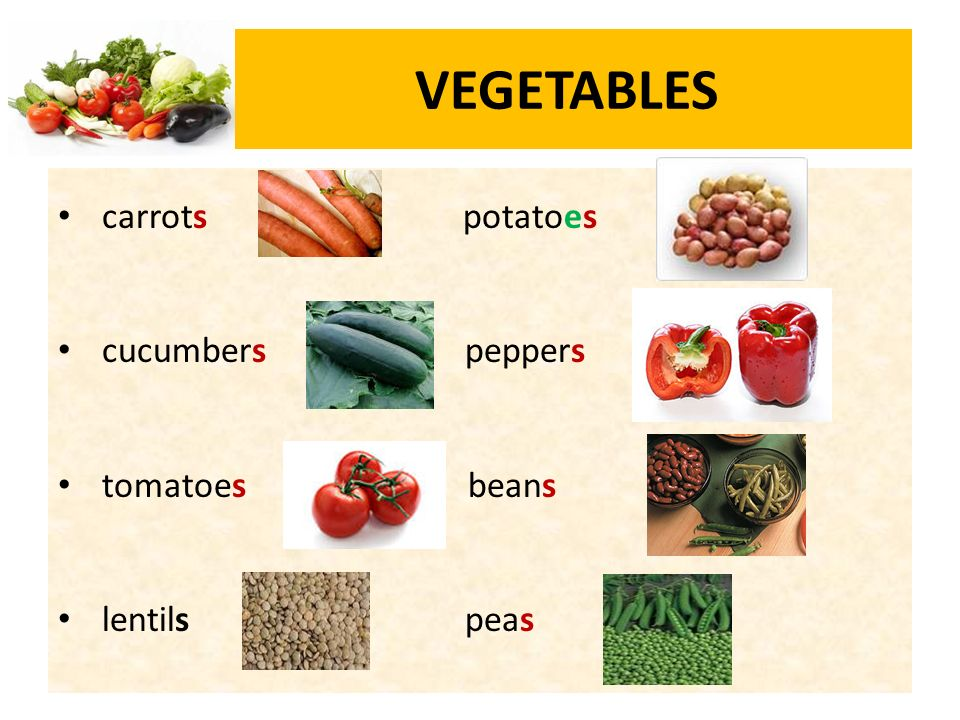 VEGETABLES carrots potatoes cucumbers peppers tomatoes beans lentils peas