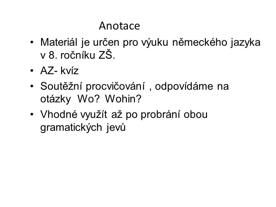 Materiál je určen pro výuku německého jazyka v 8. ročníku ZŠ.