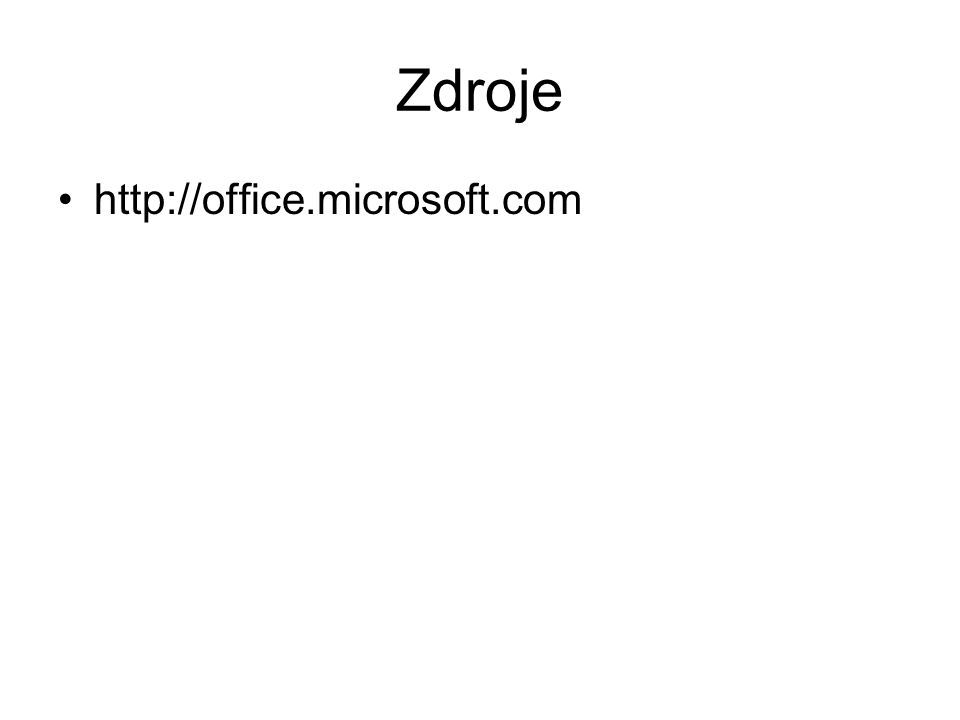 Zdroje http://office.microsoft.com