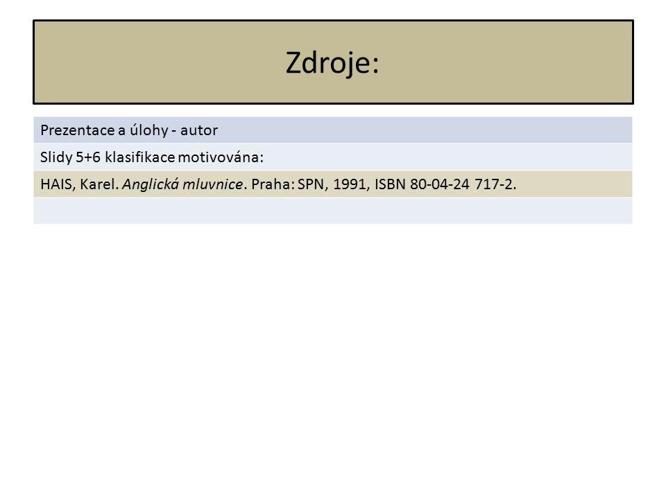 Zdroje: Prezentace a úlohy - autor Slidy 5+6 klasifikace motivována: HAIS, Karel.
