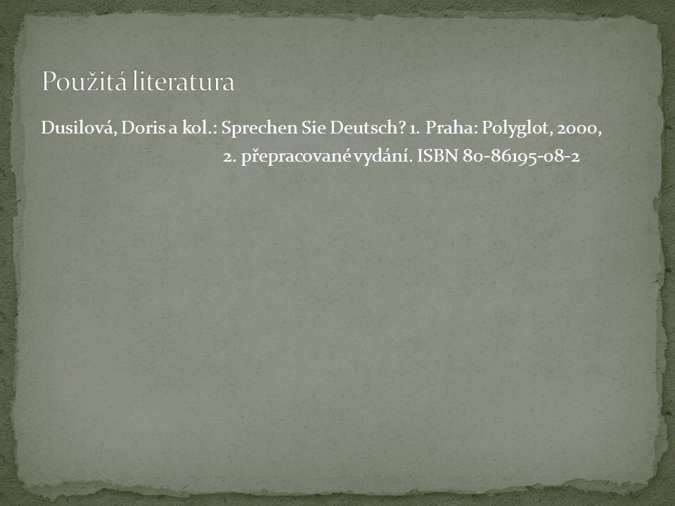 Dusilová, Doris a kol.: Sprechen Sie Deutsch. 1. Praha: Polyglot, 2000, 2.