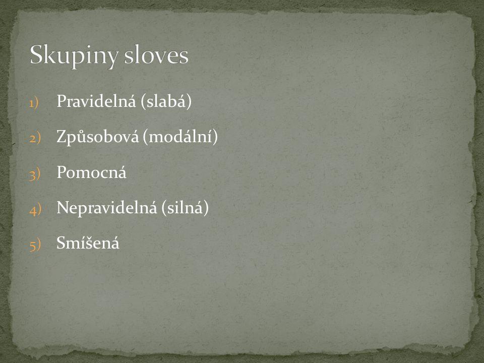 ich spieltewir spielten du spieltestihr spieltet er spieltesie spielten → Kořen slovesa + koncovky –te,-test,-te,-ten, -tet,-ten → 1.