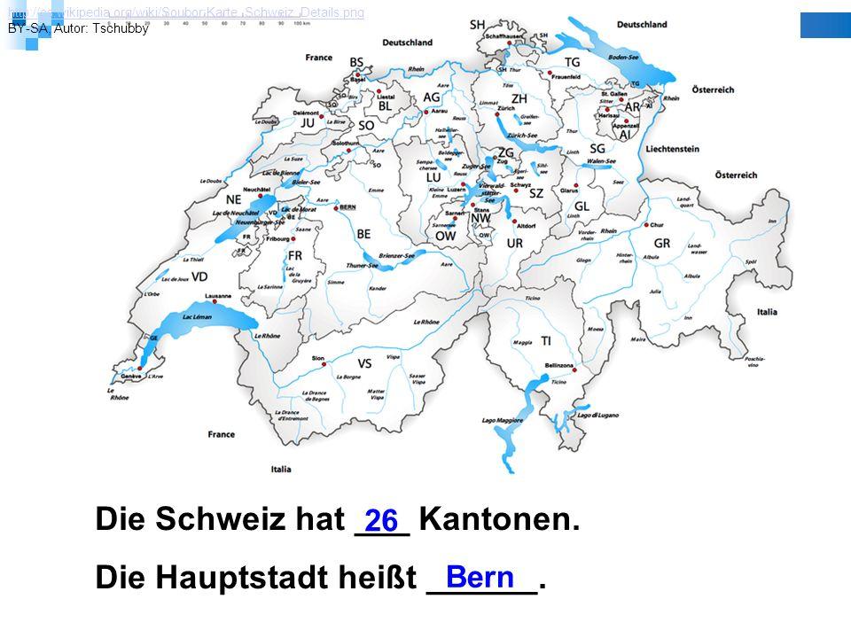 Die Schweiz hat ___ Kantonen. Die Hauptstadt heißt ______.