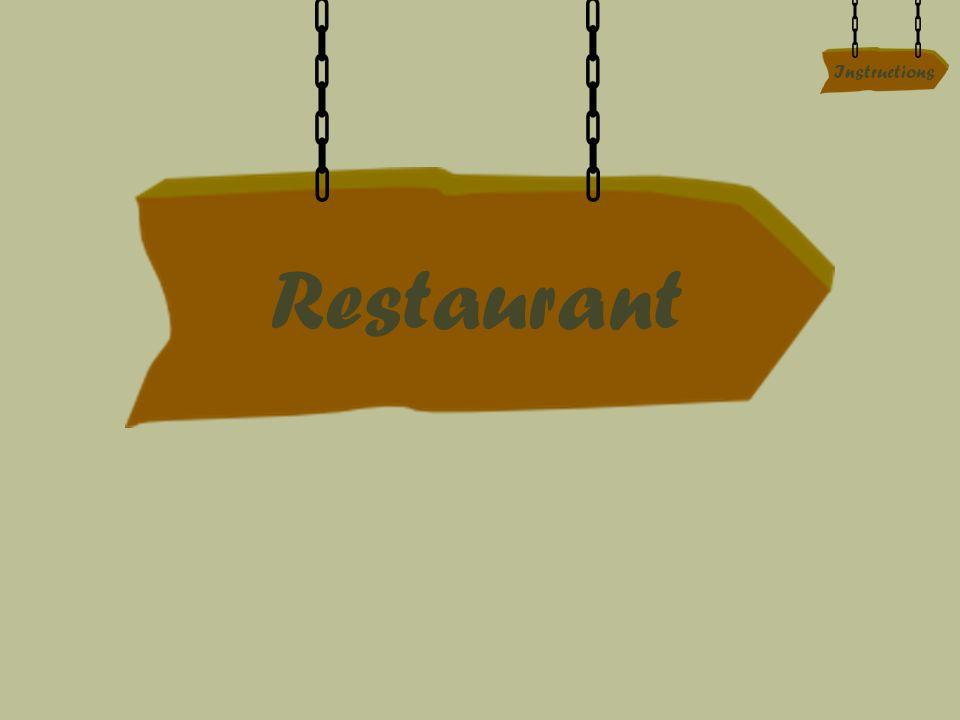 Restaurant Instructions