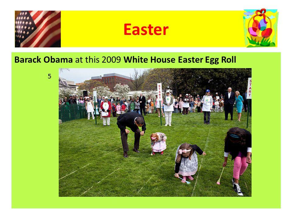 Barack Obama at this 2009 White House Easter Egg Roll Easter 5