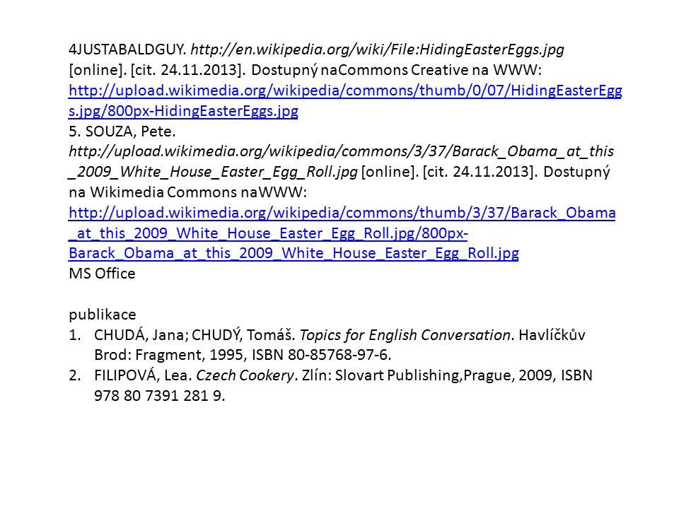 4JUSTABALDGUY. http://en.wikipedia.org/wiki/File:HidingEasterEggs.jpg [online].