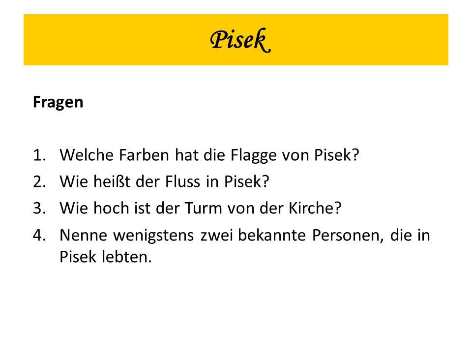 Pisek Fragen 1.Welche Farben hat die Flagge von Pisek.